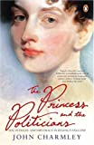 The princess and the politicians : sex, intrigue and diplomacy, in Regency England / John Charmley