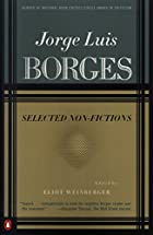 Selected Non-Fictions by Jorge Luis Borges