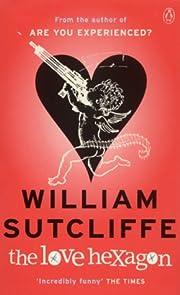 The Love Hexagon af William Sutcliffe