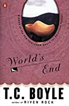 World's End by T. C. Boyle