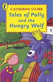 Tales of Polly and the Hungry Wolf (Young…