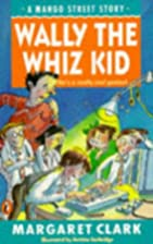 Wally the Wiz Kid by Margaret Clark