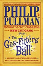 The Gas-Fitters' Ball by Philip Pullman