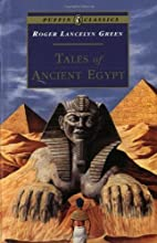 Tales of Ancient Egypt by Roger Lancelyn…