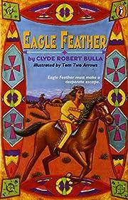 Eagle Feather – tekijä: Clyde Robert…