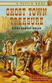 Ghost Town Treasure av Clyde Robert Bulla