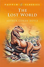 The Lost World: Being an Account of the…