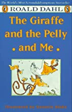 The Giraffe and the Pelly and Me by Roald…