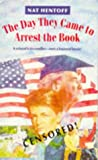 The day they came to arrest the book / Nat Hentoff