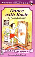 Dance with Rosie by Patricia Reilly Giff