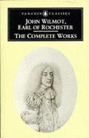 The complete works de Earl of John Wilmot…