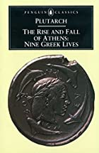 The Rise and Fall of Athens: Nine Greek…