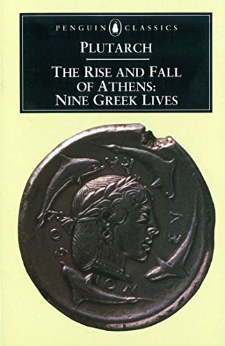 Image for The Rise and Fall of Athens: Nine Greek Lives
