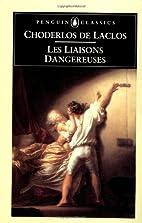 Les Liaisons Dangereuses by Pierre Choderlos…