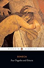 Four Tragedies and Octavia by Seneca