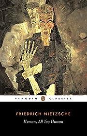 Human, All Too Human (Penguin Classics) –…