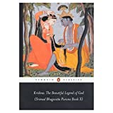 Krishna : the beautiful legend of God ; Śrīmad Bhāgavata Purāṇa, Book X ; with chapters 1, 6 and 29-31 from Book XI / translated with an introduction and notes by Edwin F. Bryant