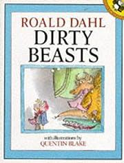 Dirty beasts door Roald Dahl