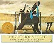 The Glorious Flight: Across the Channel with…
