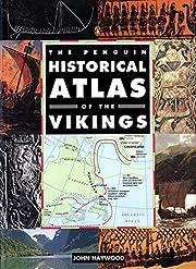 The Penguin historical atlas of the Vikings…