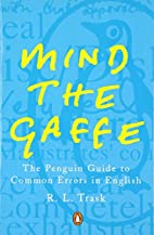 Mind the Gaffe: The Penguin Guide to Common…