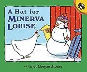 A Hat for Minerva Louise por Janet Morgan…