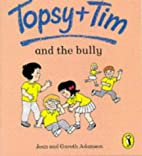 Topsy And Tim And The Bully by Jean Adamson