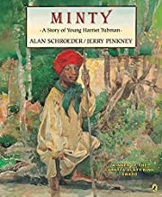 Minty: A Story of Young Harriet Tubman…
