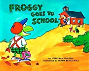 Froggy Goes to School af Jonathan London