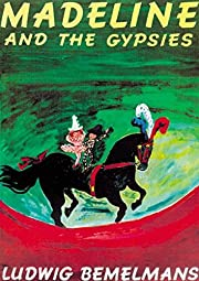 Madeline and the Gypsies de Ludwig Bemelmans