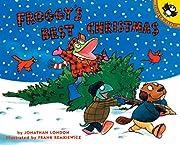 Froggy's Best Christmas de Jonathan London