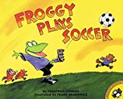 Froggy Plays Soccer af Jonathan London