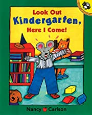Look Out Kindergarten, Here I Come (Picture…