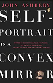 Self-Portrait in a Convex Mirror: Poems av…