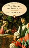 The man in the iron mask / Alexandre Dumas ; translated by Joachim Neugroschel ; introduction by Francine du Plessix Gray