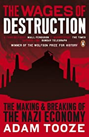The Wages of Destruction: The Making and…
