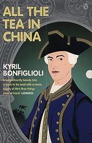 All the Tea in China por Kyril Bonfiglioli