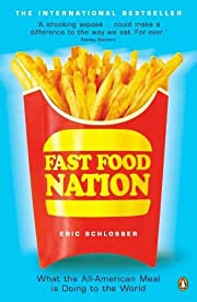 Fast Food Nation: What the All-American Meal…