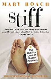 Stiff : the curious lives of human cadavers…