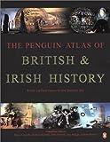 The Penguin atlas of British & Irish history / consultant editors Barry Cunliffe ... [et al.]