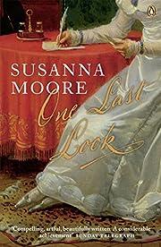 One Last Look por Susanna Moore