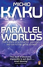 Parallel Worlds: The Science of Alternative…