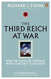 Third Reich at War: How the Nazis Led…