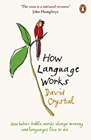 How Language Works: How Babies Babble, Words…