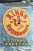 Kings of the Roundhouse by John Preston