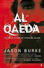 Al-Qaeda: The True Story of Radical Islam by…