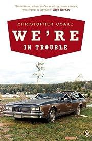 We're In Trouble av Christopher Coake