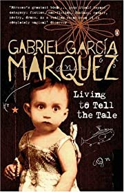 Living to Tell the Tale por Gabriel Garcia…