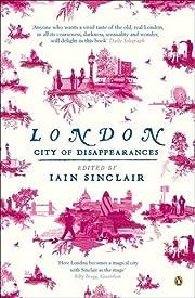 London: City of Disappearances de Iain…