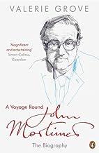 A Voyage Round John Mortimer by Valerie…